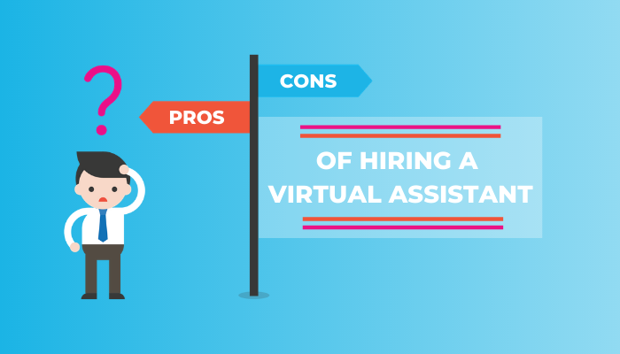 Pros and cons of hiring a virtual assistant