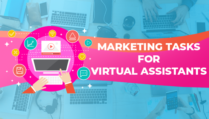 Top 5 marketing tasks for virtual assistants